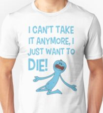 Rick and Morty – Mr Meeseeks Just Wants to Die! Unisex T-Shirt