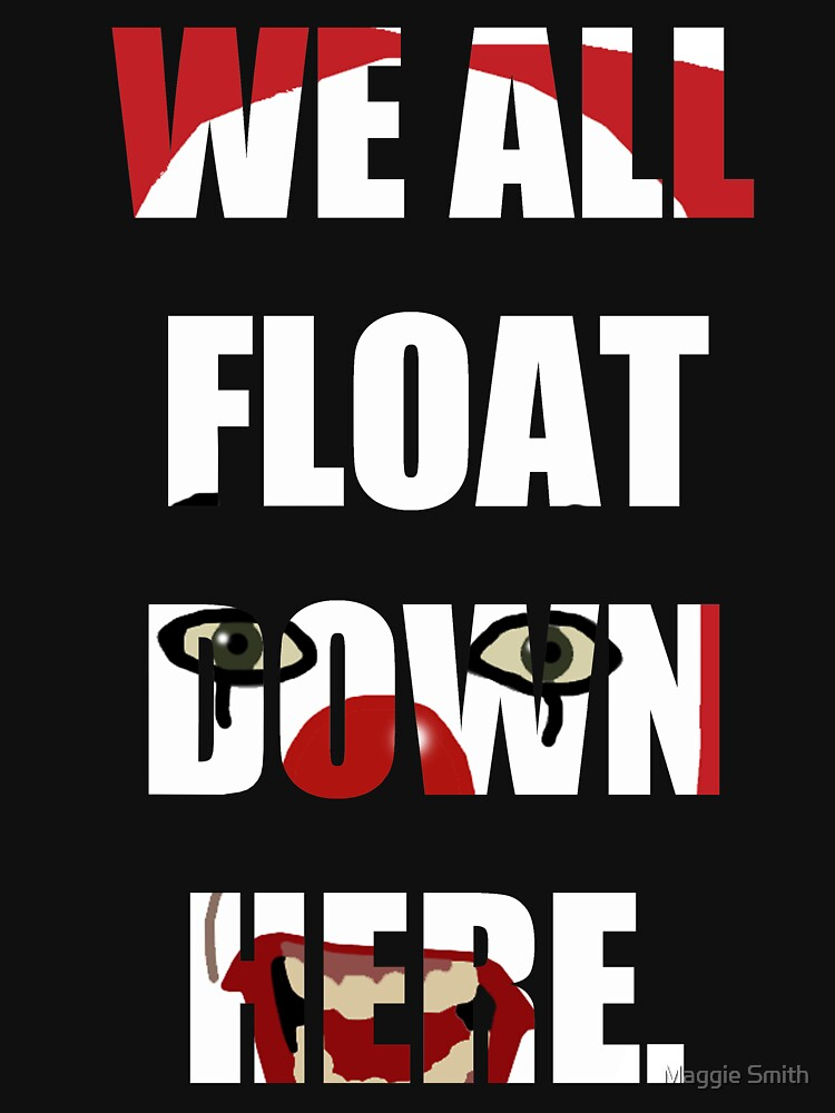 """We All Float Down Here"" Pennywise 