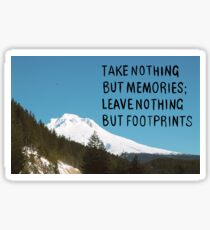 Nothing But Footprints Quote Mt Hood Sticker