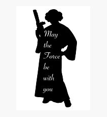 May the Force be with you • Leia Photographic Print