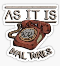 As it is Dial Tones Sticker