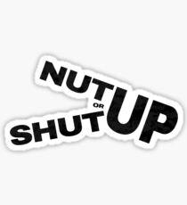 Zombieland - Nut Up Or Shut Up Sticker