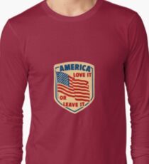 America Love it or Leave it Long Sleeve T-Shirt