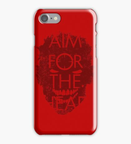 AIM FOR THE HEAD - Zombie advice iPhone Case/Skin