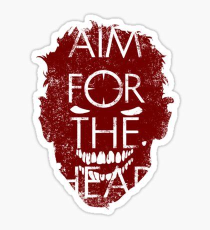 AIM FOR THE HEAD - Zombie advice Sticker
