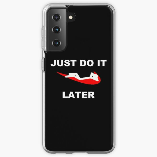 just-do-it-later Samsung Galaxy Soft Case