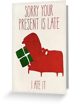 Sorry Your Present's Late by Deirdre Saoirse Moen