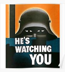 """He's Watching"" WWI British Poster Poster"