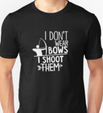 I Dont Wear Bows I Shoot Them Archery Arrow Unisex T-Shirt