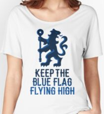 Chelsea - Keep the Blue Flag Flying High Women's Relaxed Fit T-Shirt