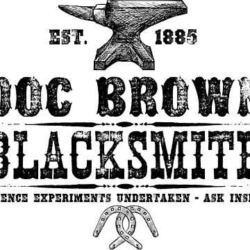 Doc Brown Blacksmith - Back to the Future Inspired Design by screampunk