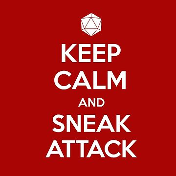 Keep calm and sneak attack by Geekstuff
