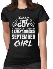 SORRY THIS GUY IS ALREADY TAKEN BY A SMART AND SEXY SEPTEMBER GIRL Womens Fitted T-Shirt