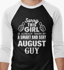 SORRY THIS GIRL IS ALREADY TAKEN BY A SMART AND SEXY AUGUST GUY Men's Baseball ¾ T-Shirt