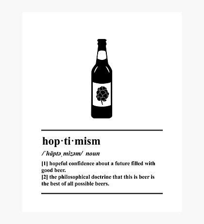 Hoptimism Definition - Beer Pun - Beer Humor Photographic Print