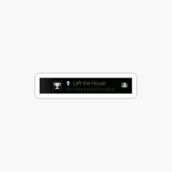 Playstation Trophy - Left the House Sticker