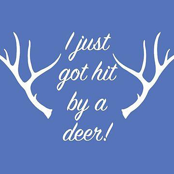 I just got hit by a deer by fandemonium