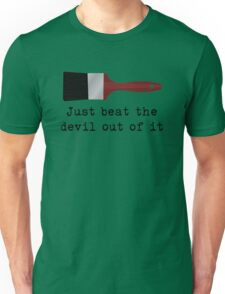Just beat the devil out of it (Bob Ross inspired) Unisex T-Shirt