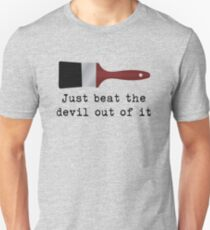 Just beat the devil out of it (Bob Ross inspired) T-Shirt