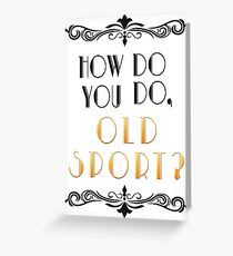 Old Sport - Gatsby Greeting Card