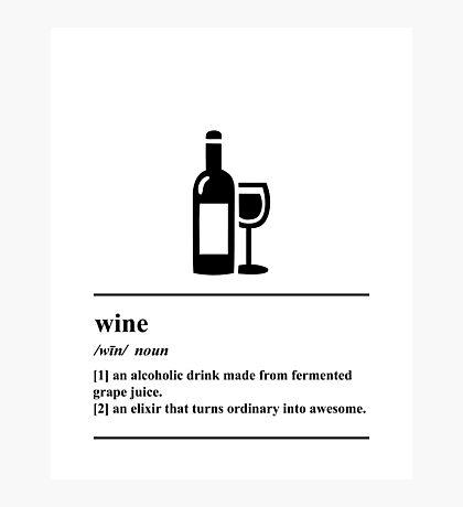Wine Definition - Wine humor Photographic Print