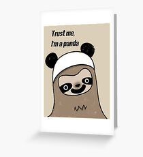 Sloth says trust me, I'm a panda Greeting Card