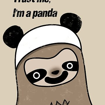 Sloth says trust me, I'm a panda by hellohappy