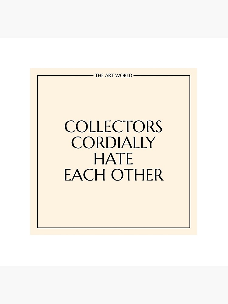 The Art World: Collectors by PAUWL