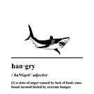 Hangry Definition - Hungry and Angry - Shark by yayandrea
