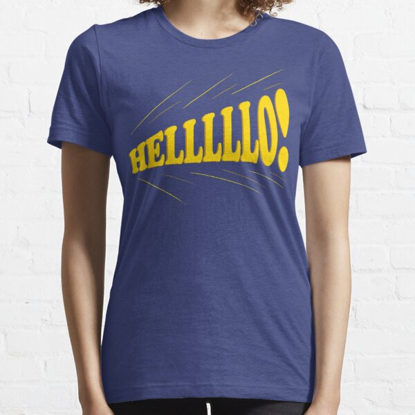 Helllllo! Essential T-Shirt