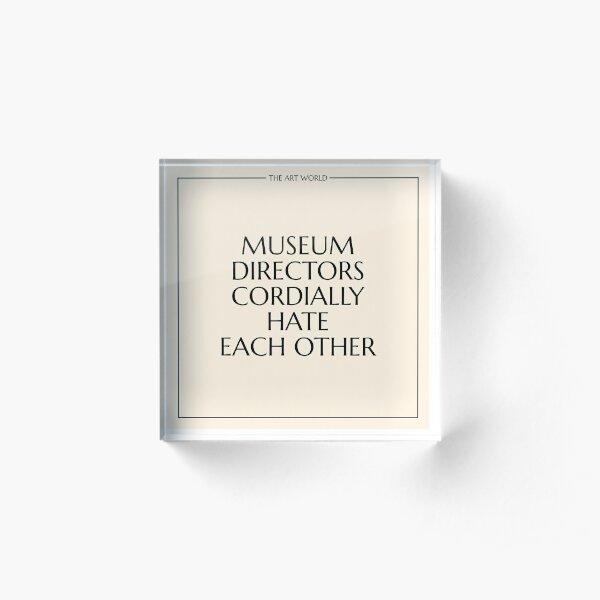 The Art World: Museum Directors Acrylic Block