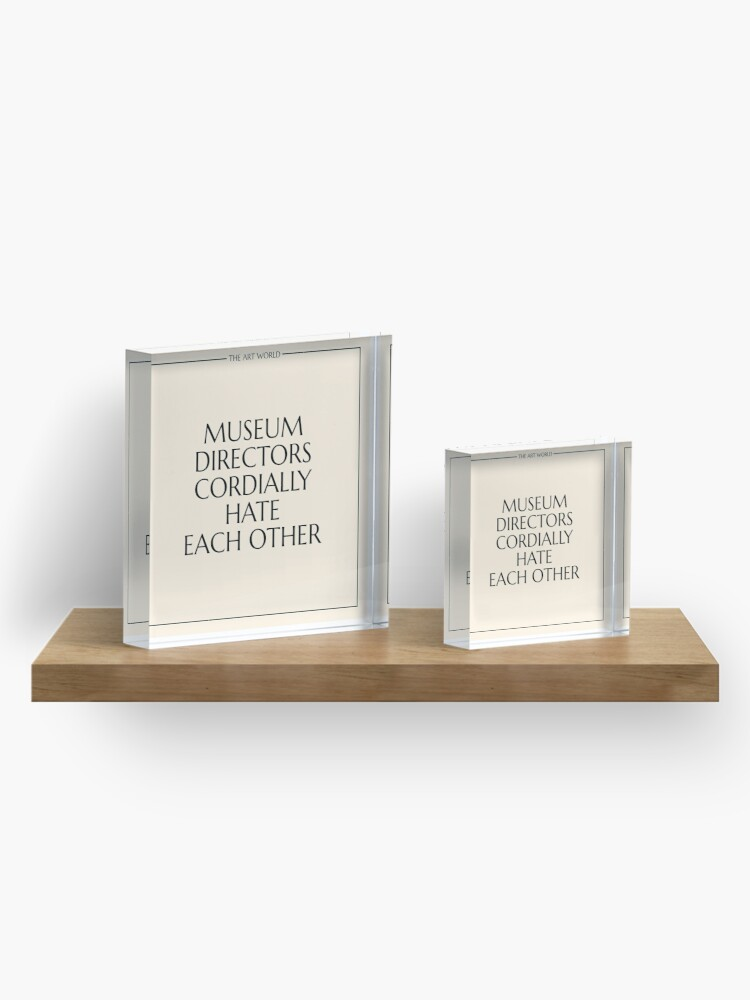 Alternate view of The Art World: Museum Directors Acrylic Block