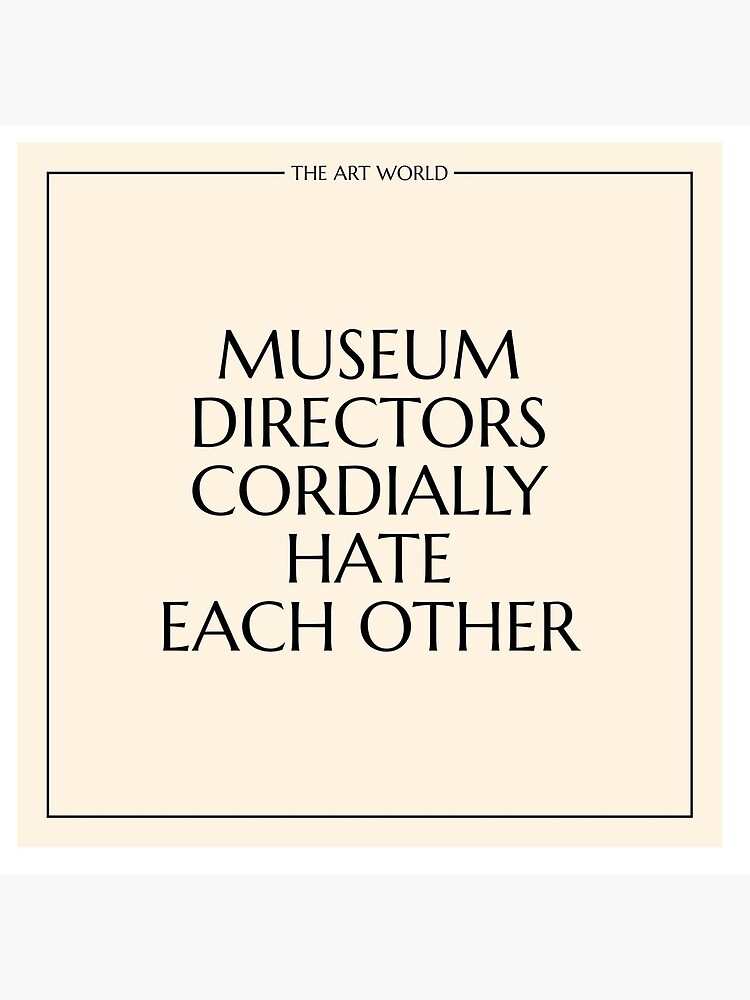 The Art World: Museum Directors by PAUWL