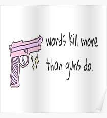 Words kill more than guns do Poster