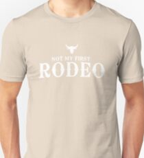 Not my first rodeo T-Shirt