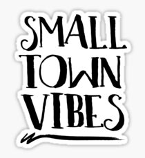 Small town vibes Sticker