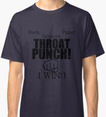 ROCK.PAPER.SCISSORS. THROAT PUNCH! I WIN :) Classic T-Shirt