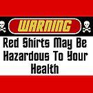 Warning Red Shirts May Be Hazardous ( Mugs & Travel Mugs) by PopCultFanatics