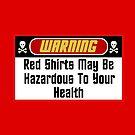Warning Red Shirts May Be Hazardous  ( Pillows & Totes ) by PopCultFanatics