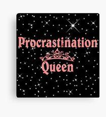 Procrastination Queens  Canvas Print