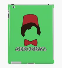 11th Doctor - Geronimo  iPad Case/Skin