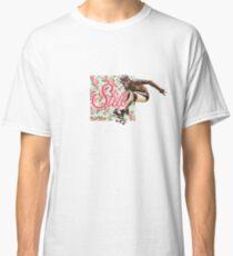 Still - Bloom Classic T-Shirt