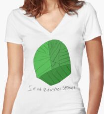 I eat brussel sprouts. Women's Fitted V-Neck T-Shirt