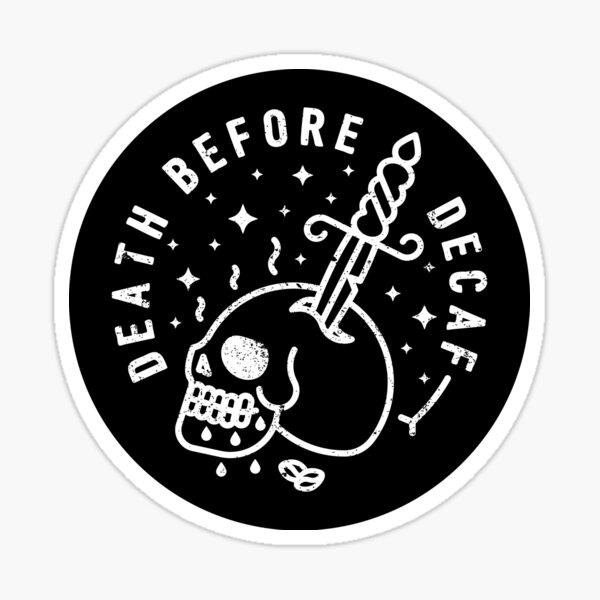 La mort avant le décaféiné Sticker