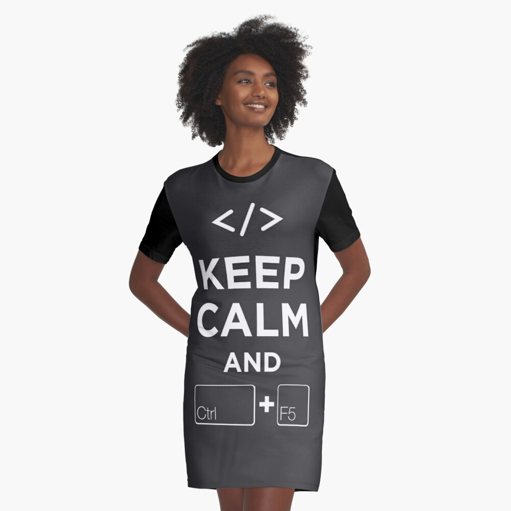Keep Calm and Ctrl + F5 Dark Edition Graphic T-Shirt Dress Front