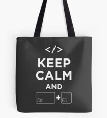 Keep Calm and Ctrl + F5 Dark Edition Tote Bag