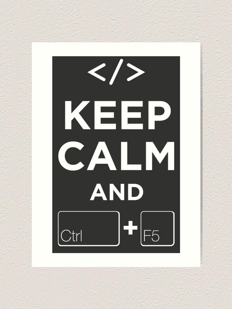 Alternate view of Keep Calm and Ctrl + F5 Dark Edition Art Print