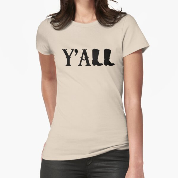 Y'all Boots Fitted T-Shirt