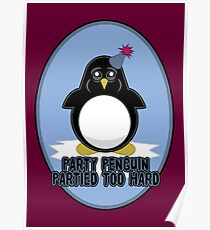 Party Penguin Partied Too Hard Poster