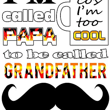 I'm called PAPA T Shirt by rarefindtshirt